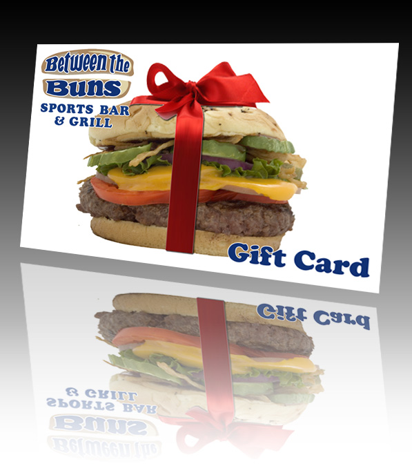 Between the Buns gift cards are the perfect gift!